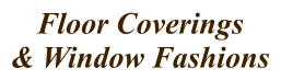 Floor Coverings & Window Fashions
